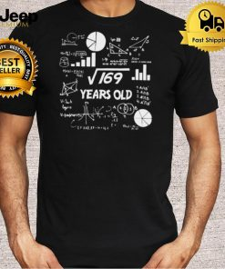 13th Birthday Square Root of 169 Math 13 Years Old Birthday T Shirt