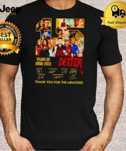 15 years of Dexter 2006 2021 thank you for the memories shirt