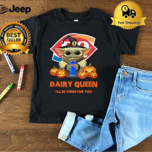 Baby Yoda Witch Hug Dairy Queen Ill Be There For You Halloween shirt