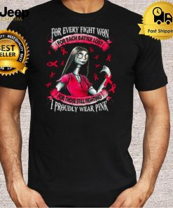 For every fight won for each battle lost for those still fighting shirt