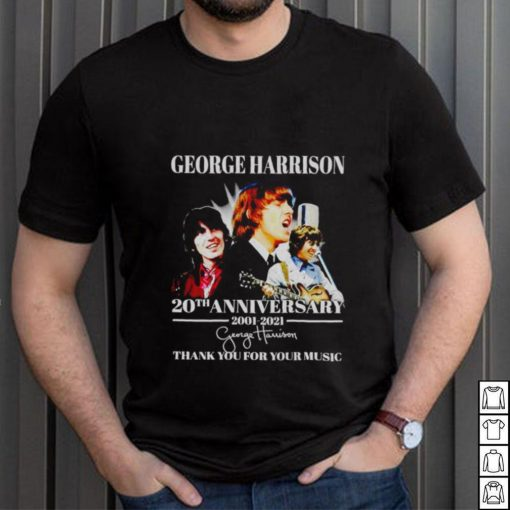George Harrison 20th Anniversary 2001 2021 thank you for your music shirt