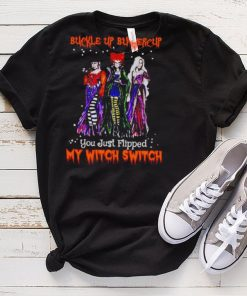 Hocus Pocus buckle up buttercup you just flipped my witch switch shirt