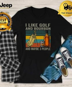 I Like Golf And Bourbon And Maybe 3 People Vintage Retro T shirt