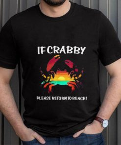 If Crabby Please Return To Beach Vacay Summer Vacation T Shirt