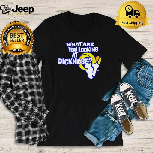 Los Angeles Rams what are you looking at dicknose shirt