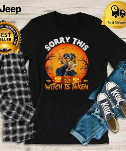 Sorry THis Witch Is Taken Halloween T Shirt