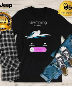 Swimming Is Calling Slide To Answer Shirt