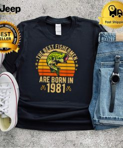 The Best Fishermen Are Born In 1981 40 years birthday Vintage T Shirt