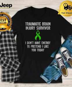 Traumatic Brain Injury Survivor I dont have energy today T shirt