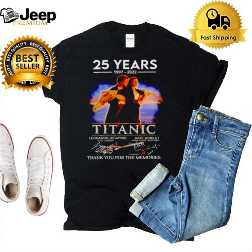25 years 1997 2022 Titanic thank you for the memories shirt