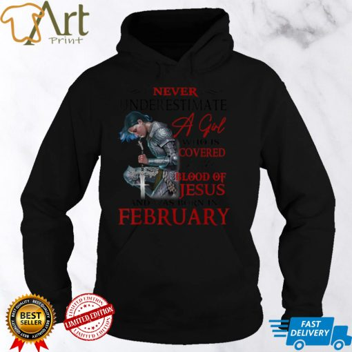 A Girl Covered The Blood Of Jesus And Was Born In February T Shirt0