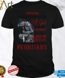 A Girl Covered The Blood Of Jesus And Was Born In February T Shirt1