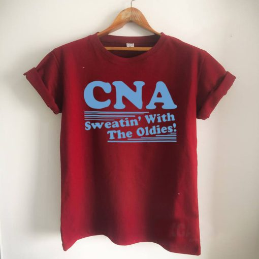 CNA sweatin with the oldies shirt