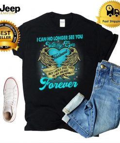 I Can No Longer See You With My Eyes My Husband in My Heart T Shirt B09FQDKL82