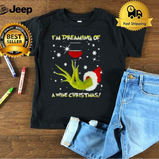 Im Dreaming Of A Wine Christmas Grinch Shirt 1
