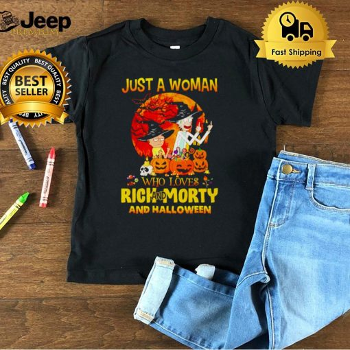 Just a woman who loves Rick and Morty and Halloween shirt