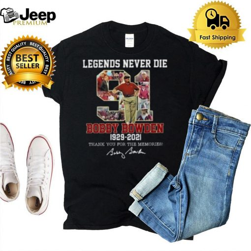 Legend Never Die Bobby Bowden 1929 2021 Signature Thank You For The Memories Shirt
