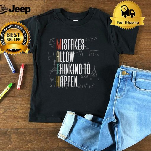 Mistakes Allow Thinking To Happen Math T Shirt B09FSCQXP2